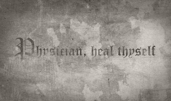 Physician_heal_thyself